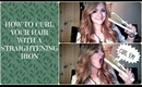 HOW TO CURL YOUR HAIR WITH A STRAIGHTENING IRON
