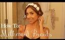 How To : Easy Milkmaid Braids (Filmed in Hawaii)