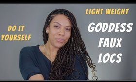 Easy DO IT YOURSELF Light Weight Goddess Faux locs | Detailed Step by Step