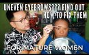 How To Fix Uneven Brows For Mature Women Step By Step | mathias4makeup