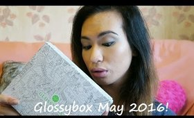 Glossybox May 2016 Unboxing!! | chiclydee