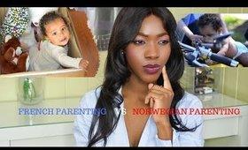 NORWEGIAN PARENTING VS FRENCH PARENTING - NORWAY VS FRANCE : PARENTING