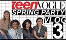 TEEN VOGUE SPRING PARTY | VLOG 3