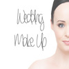 Wedding Make Up Tutorial, Tips, Tricks & Product Recommendations