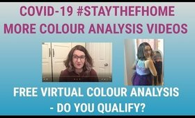 COVID-19 #STAYTHEFHOME, More Colour Analysis Videos & Free Virtual Colour Analysis - Do you qualify?