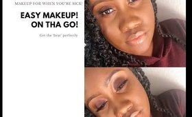 Easy Makeup Tutorial! For on the go or for when you're sick!